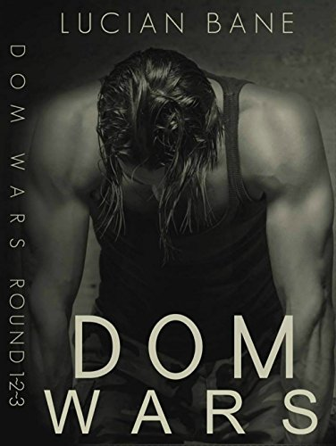 Dom Wars: 1, 2, 3 Kindle Edition