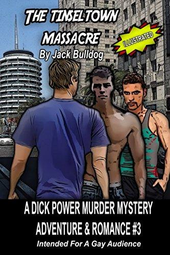 Tinseltown Massacre: A Dick Power Murder Mystery Adventure & Romance #3 (Dick Power Murder Mysteries)