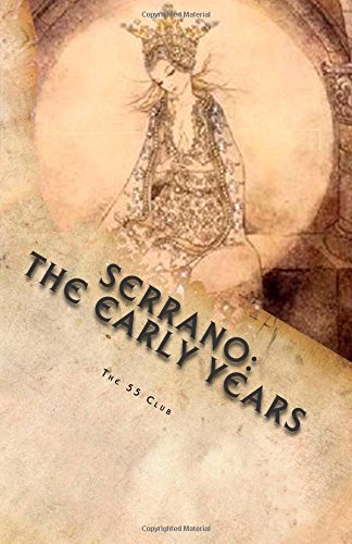 SERRANO: the early years: Prelude to NOS Paperback – January 27, 2015