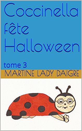Coccinella fête Halloween: tome 3 (Les aventures de Coccinella) (French Edition)]()