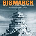 Bismarck: The Final Days of Germany's Greatest Battleship Audiobook by Niklas Zetterling, Michael Tamelander Narrated by Charles Constant