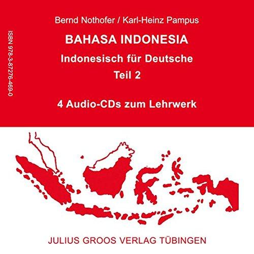 Bahasa Indonesia - Indonesisch für Deutsche (Teil 2): 4 Audio-CDs zum Lehrwerk