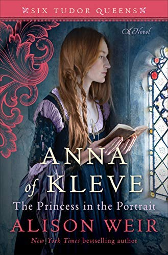 Anna of Kleve, The Princess in the Portrait: A Novel (Six Tudor Queens)