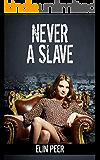 Never A Slave (Sofia's story) (The Slave Series Book 3)
