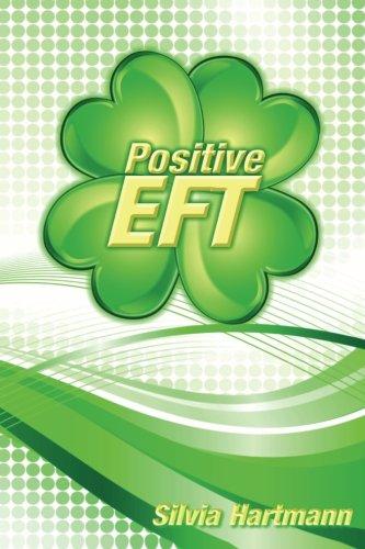 Read Online Positive EFT: Stronger, Faster, Smarter but most of all Happier pdf epub