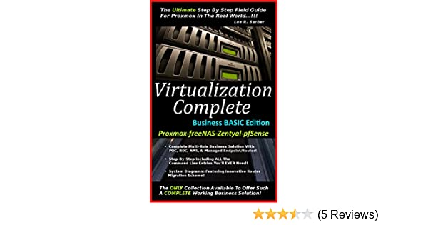 Virtualization Complete: Business Basic Edition  (Proxmox-freeNAS-Zentyal-pfSense)