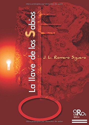 La llave de los sabios (Spanish Edition): José Luis Romero: 9788494697463: Amazon.com: Books