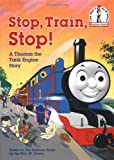 img - for Stop, Train, Stop! a Thomas the Tank Engine Story (Thomas & Friends) (Beginner Books(R)) book / textbook / text book