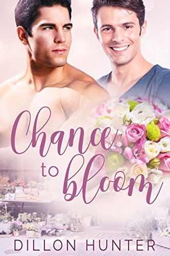Chance To Bloom by [Hunter, Dillon]