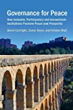 img - for Governance for Peace: How Inclusive, Participatory and Accountable Institutions Promote Peace and Prosperity book / textbook / text book