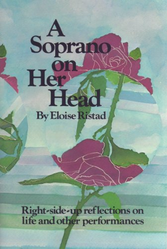 - A Soprano on Her Head: Right-side-up reflections on life and other performances