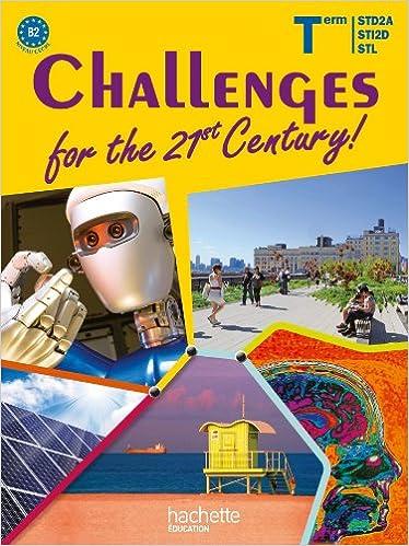 Lire Challenges for the 21st Century ! Term. STI2D-STD2A-STL - Livre élève - Ed. 2012 pdf, epub