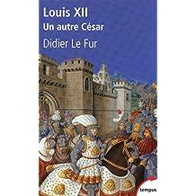 Louis XII - N° 334: Un autre César