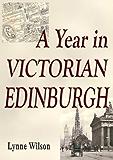 A Year in Victorian Edinburgh