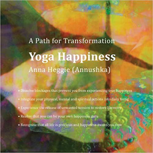 Yoga Happiness: A Path for Transformation by Anna Heggie (2013-05-13)