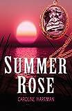 Summer Rose, Caroline Hartman, 0981595499