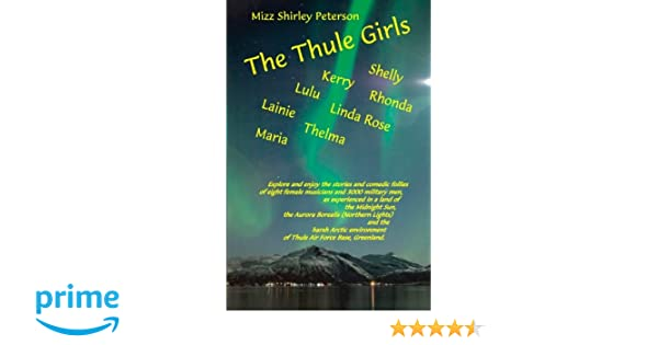 The Thule Girls: Mizz Shirley Peterson, Ron Roberts