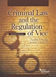 Criminal Law and the Regulation of Vice, 2d, Zimring, Franklin and Harcourt, Bernard E., 0314289399
