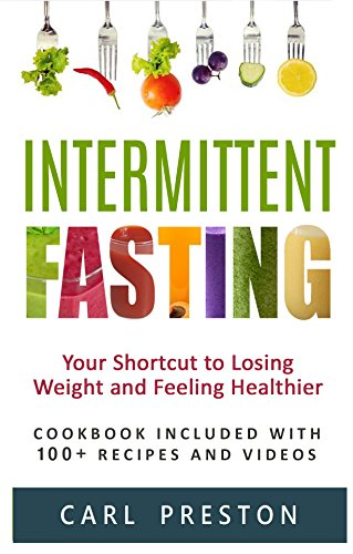 Intermittent Fasting: Intermittent Fasting Diet: 100+ Intermittent Fasting Recipes and VIDEOS. Intermittent Fasting Cookbook: Intermittent Fasting for ... fasting Recipes, Intermittent fasting Diet)