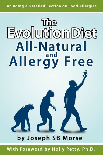 The Evolution Diet: All-Natural and Allergy Free Joseph SB Morse