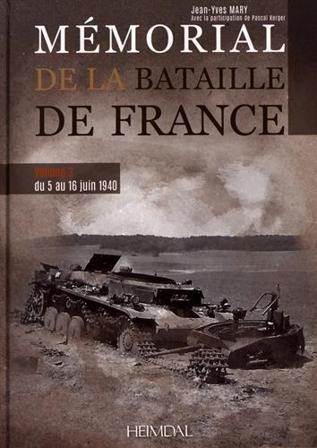 Mémorial de la bataille de France. Volume 3: du 5 au 16 juin 1940 (French Edition)