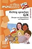 miniLÜK: Richtig sprechen G/K: Übungen zum Gammazismus und Kappazismus ab Vorschule
