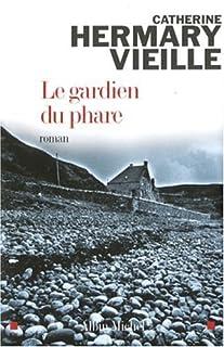 Le gardien du phare : roman, Hermary-Vieille, Catherine
