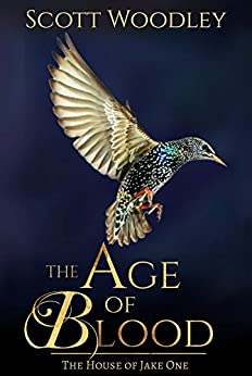 The Age of Blood (The House of Jake Book One) by [Woodley, Scott]