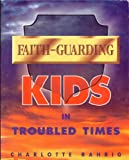 Faith Guarding Kids, Charlotte Rahrig, 0892749768