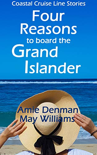 Four Reasons to board the Grand Islander (Coastal Cruise Line Stories Book 4)