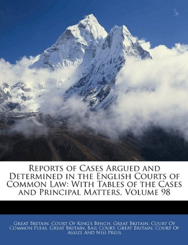 Download Reports of Cases Argued and Determined in the English Courts of Common Law: With Tables of the Cases and Principal Matters, Volume 98 pdf