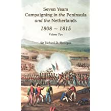 Seven Years Campaigning in the Peninsula and the Netherlands 1808-1815, Vol. II