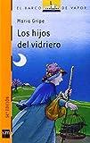 vapor blower - Los hijos del vidriero/the Glass Blower's Children (El Barco De Vapor) (Spanish Edition) by Maria Gripe (2004-05-31)
