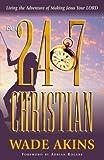 Be a 24/7 Christian, Wade Akins, 092929291X