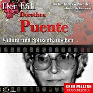 Valium und Spitzenhäubchen: Der Fall Dorothea Puente Hörbuch