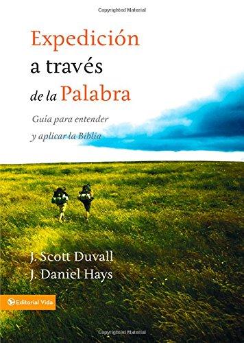 Expedición a través de la palabra: Guía para entender y aplicar la Biblia (Spanish Edition)
