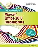 Enhanced Microsoft® Office 2013: Illustrated Fundamentals, Spiral bound Version