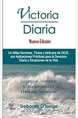 Victoria Diaria (Nueva Edicion):  (Spanish Edition) Un Millar Nombres, Titulos y Atributos de DIOS; con Aplicaciones Practicas para Devocion Diaria y Situaciones de la Vida Paperback