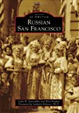 Russian San Francisco, Lydia B. Zaverukha and Nina Bogdan, 0738571679