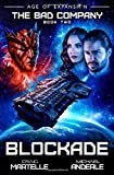 Blockade: Age of Expansion - A Kurtherian Gambit Series (The Bad Company)