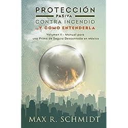 Protección Pasiva Contra Incendio... y como entenderla: Manual para una Prima de Seguro Descontada en México (Protección Contra Fuego nº 2)