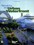 img - for Remaking the Urban Waterfront book / textbook / text book