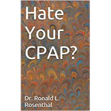 How to Be CPAP-Free: The Better Alternative (Health Guides Book 6)