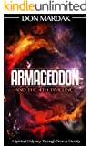 Armageddon and the 4th Timeline: A Spiritual Odyssey Through Time & Eternity
