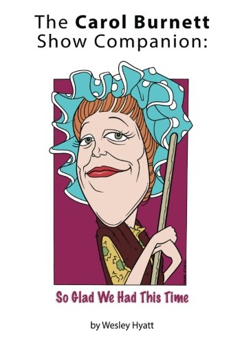 The Carol Burnett Show Companion: So Glad We Had This Time ebook