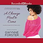 A Change Had to Come | Gwynne Forster