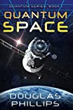 Quantum Space: Book One in the Quantum Series