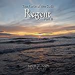 Regent: The Force of the Gods, Part II | Mark Tuson