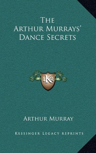 The Arthur Murrays' Dance Secrets ebook