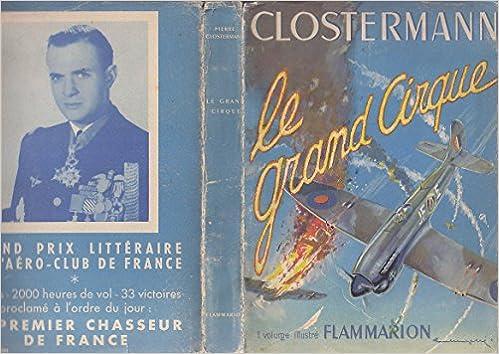 Livre gratuits en ligne Le grand cirque : Souvenirs d'un pilote de chasse français dans la R.A.F. pdf ebook